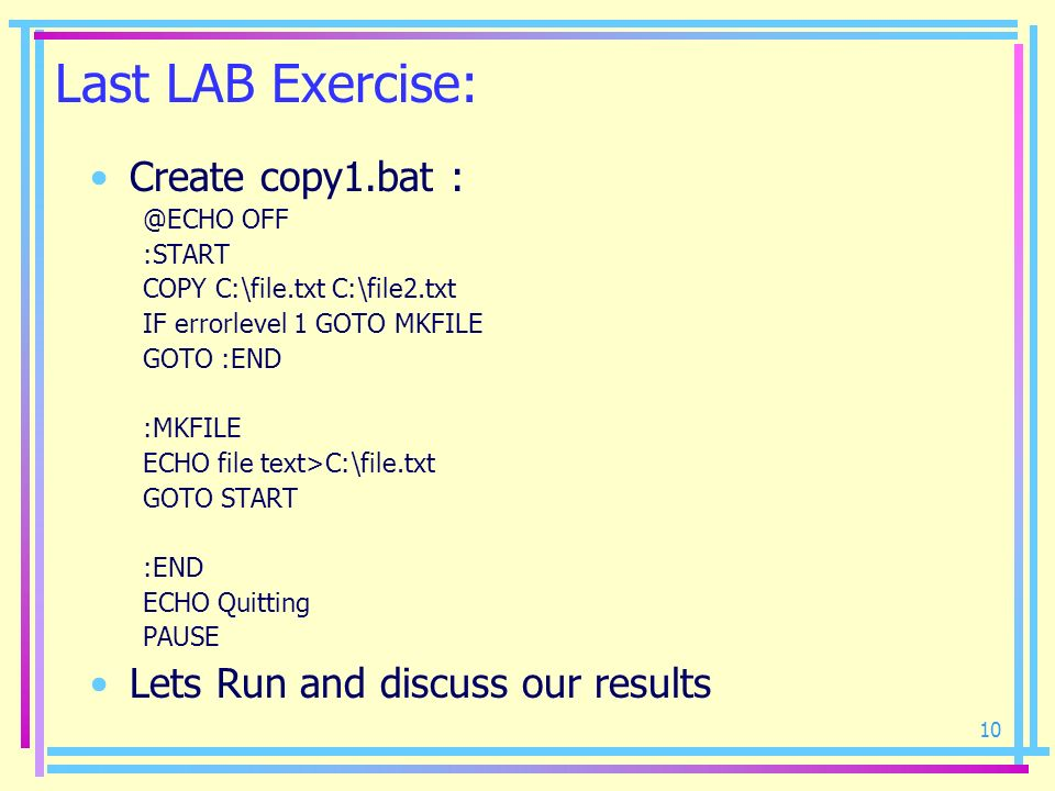 Last LAB Exercise: Create copy1.bat : Lets Run and discuss our results