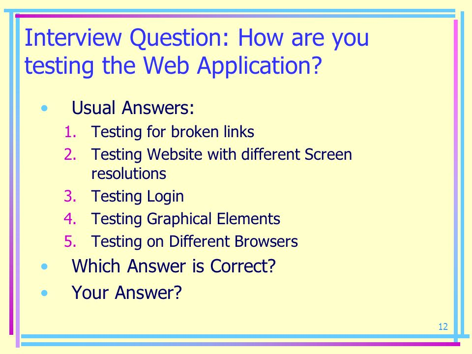 Interview Question: How are you testing the Web Application