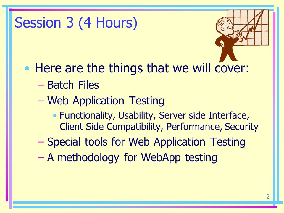 Session 3 (4 Hours) Here are the things that we will cover: