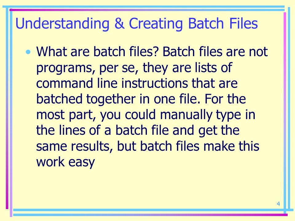 Understanding & Creating Batch Files