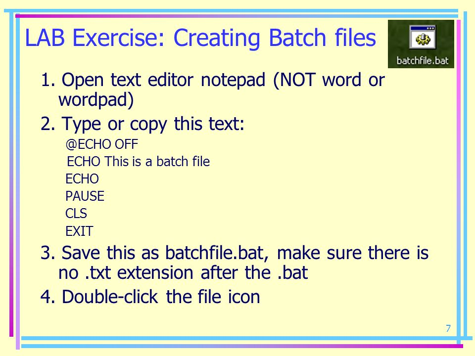 LAB Exercise: Creating Batch files