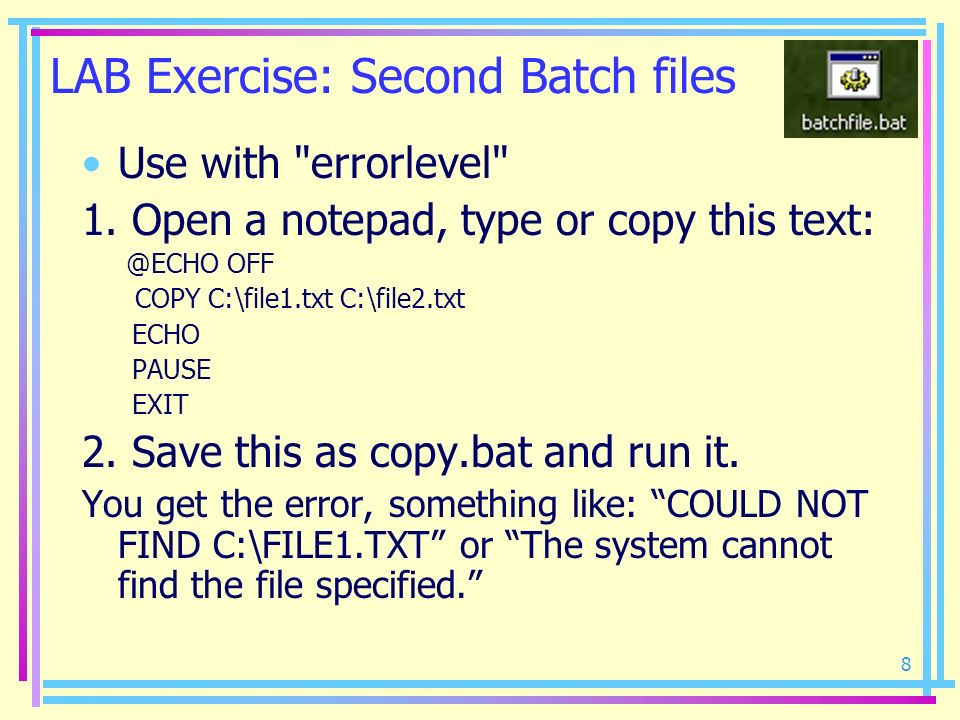 LAB Exercise: Second Batch files