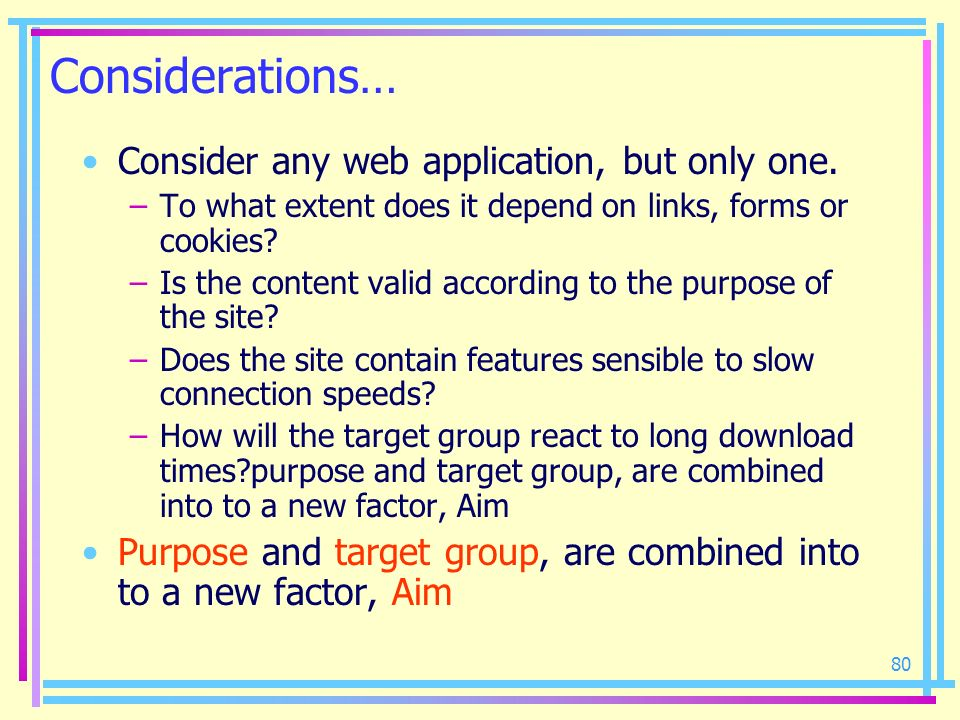 Considerations… Consider any web application, but only one.