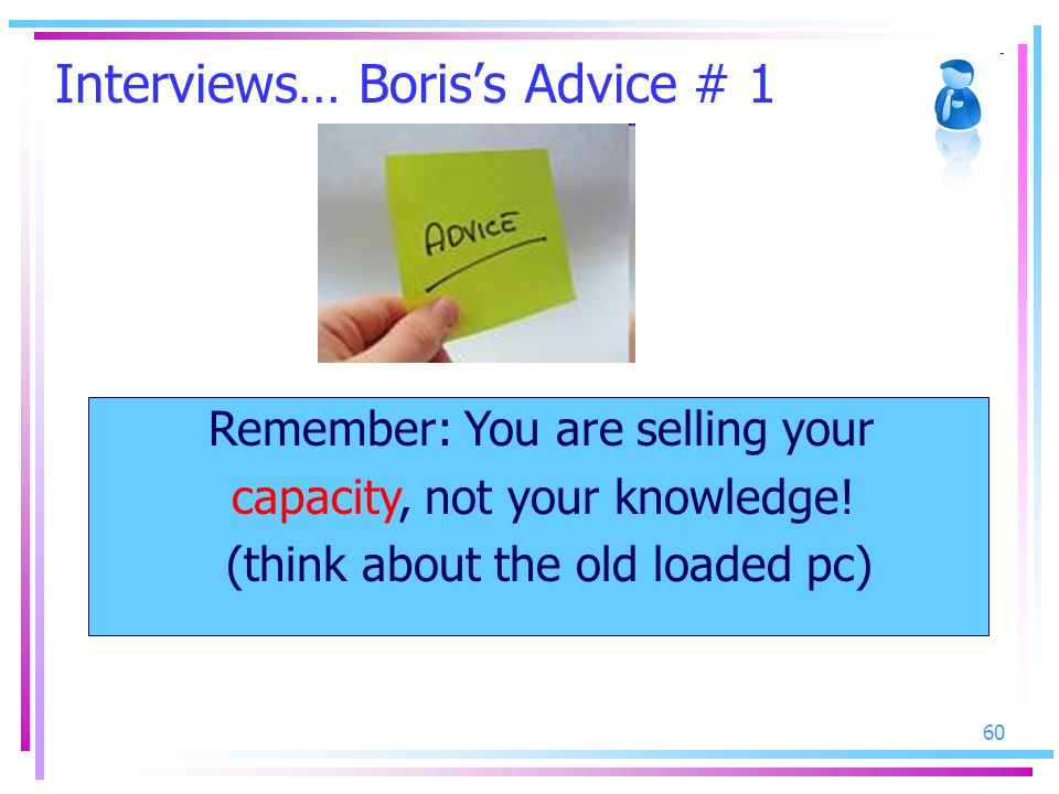 Interviews… Boris's Advice # 1