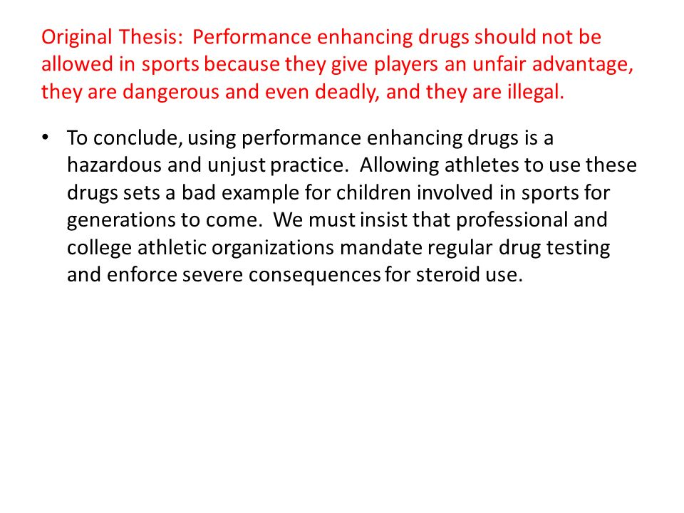 should drugs be banned in sport essay Performance enhancing drugs in sports has become a through the sports' governing bodies strictly enforce the ban on performance enhancing drugs essays.