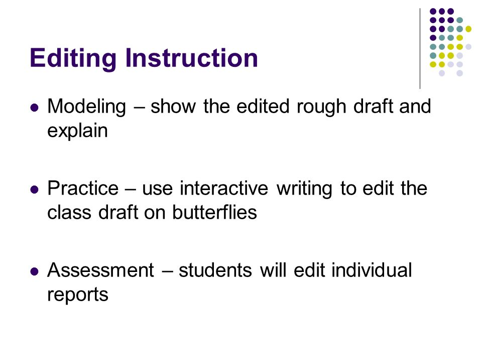 Editing Instruction Modeling – show the edited rough draft and explain