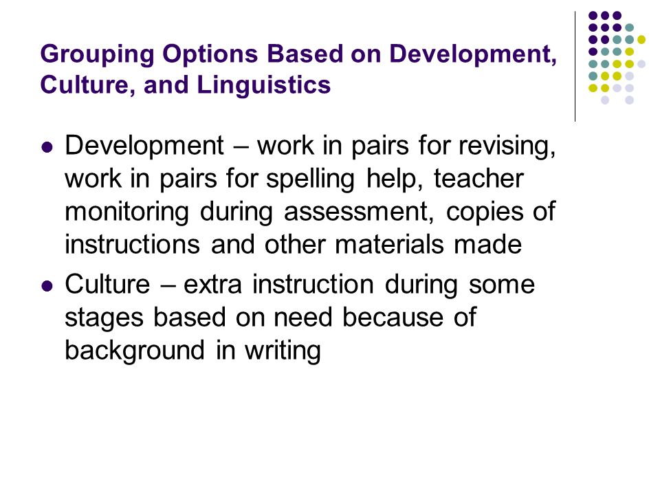 Grouping Options Based on Development, Culture, and Linguistics