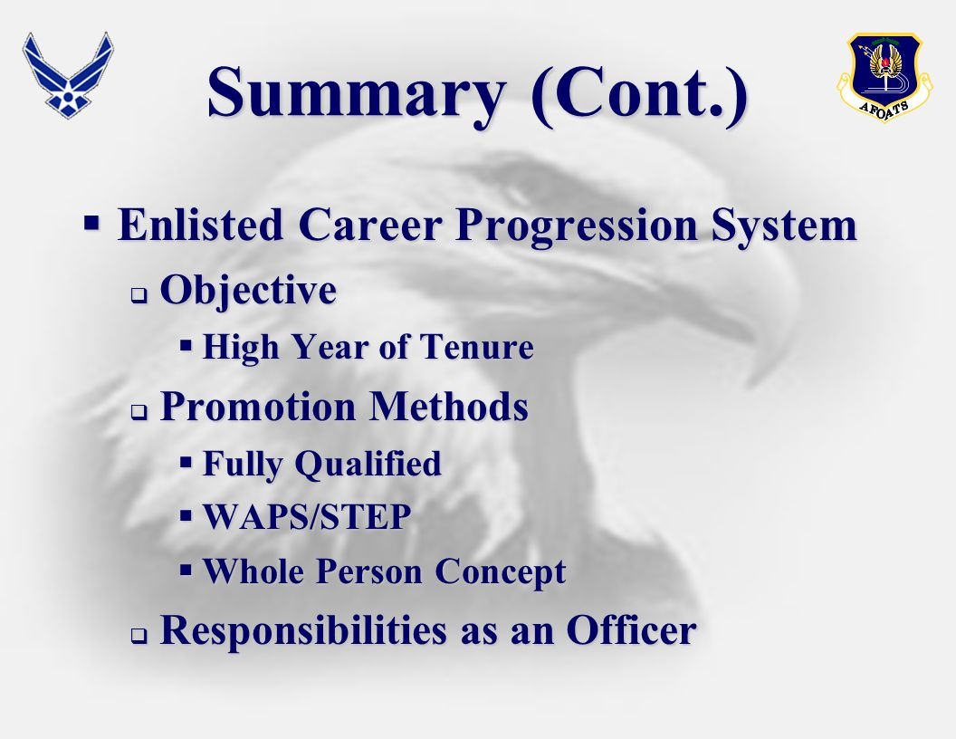 Summary (Cont.) Enlisted Career Progression System Objective