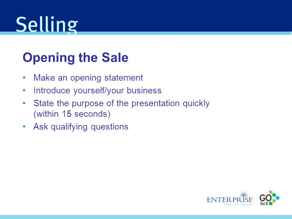 Opening the Sale Make an opening statement