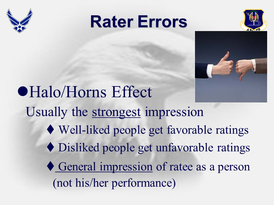 Rater Errors Halo/Horns Effect Usually the strongest impression