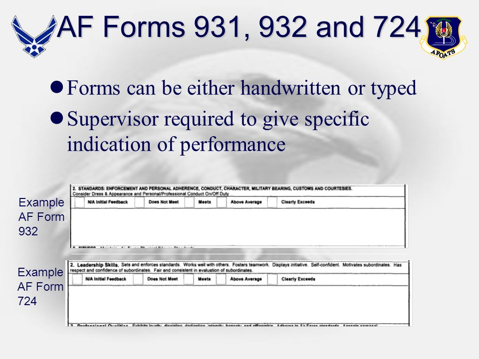 AF Forms 931, 932 and 724 Forms can be either handwritten or typed
