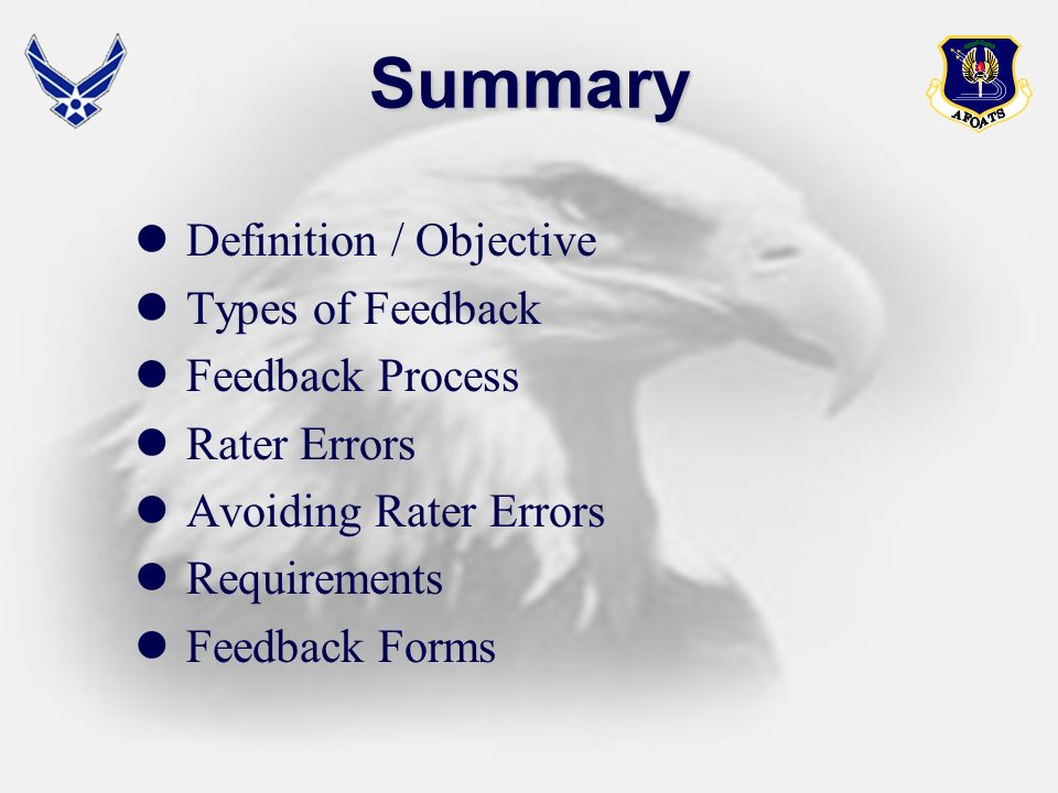 Summary Definition / Objective Types of Feedback Feedback Process