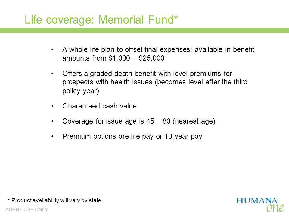 Life coverage: Memorial Fund*