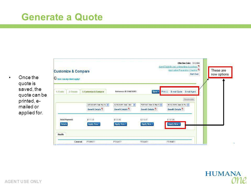 Generate a Quote Once the quote is saved, the quote can be printed, e-mailed or applied for.
