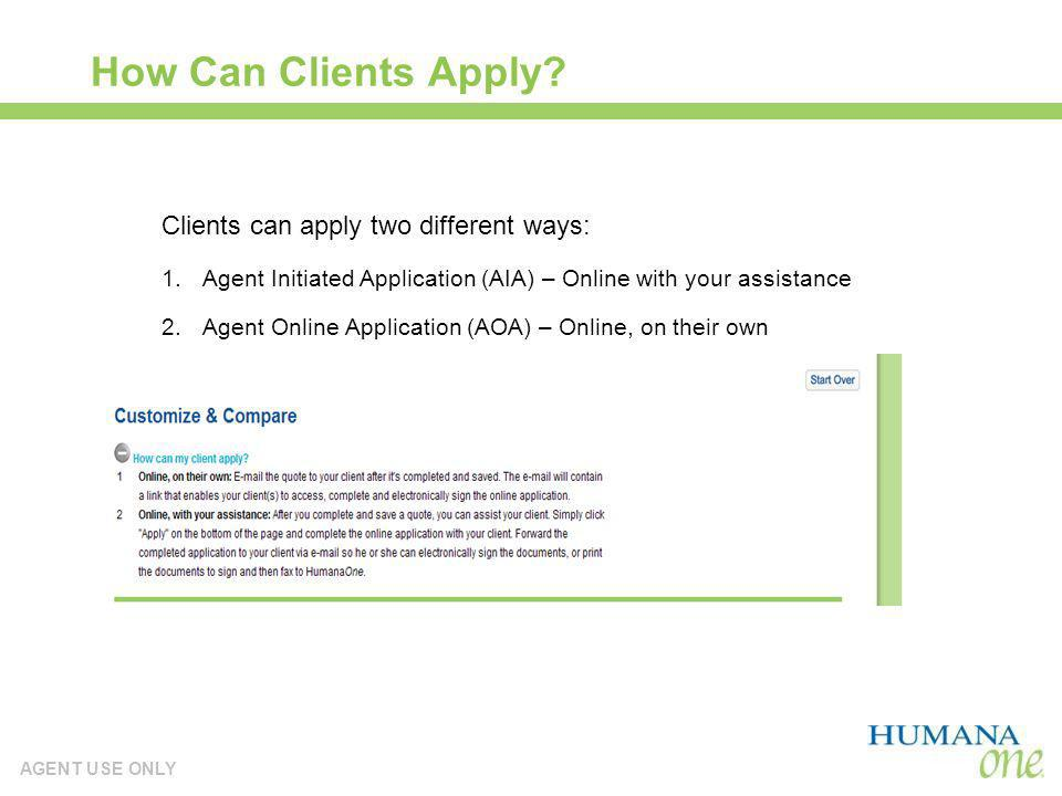 How Can Clients Apply Clients can apply two different ways: