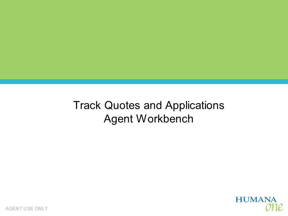 Track Quotes and Applications Agent Workbench