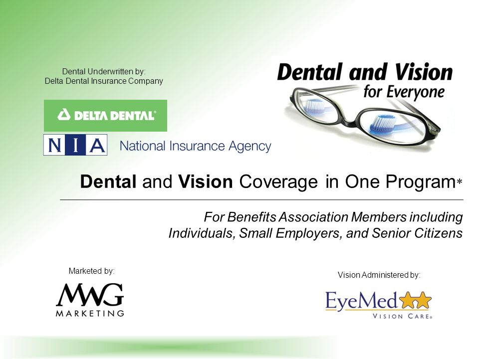Dental and Vision Coverage in One Program*