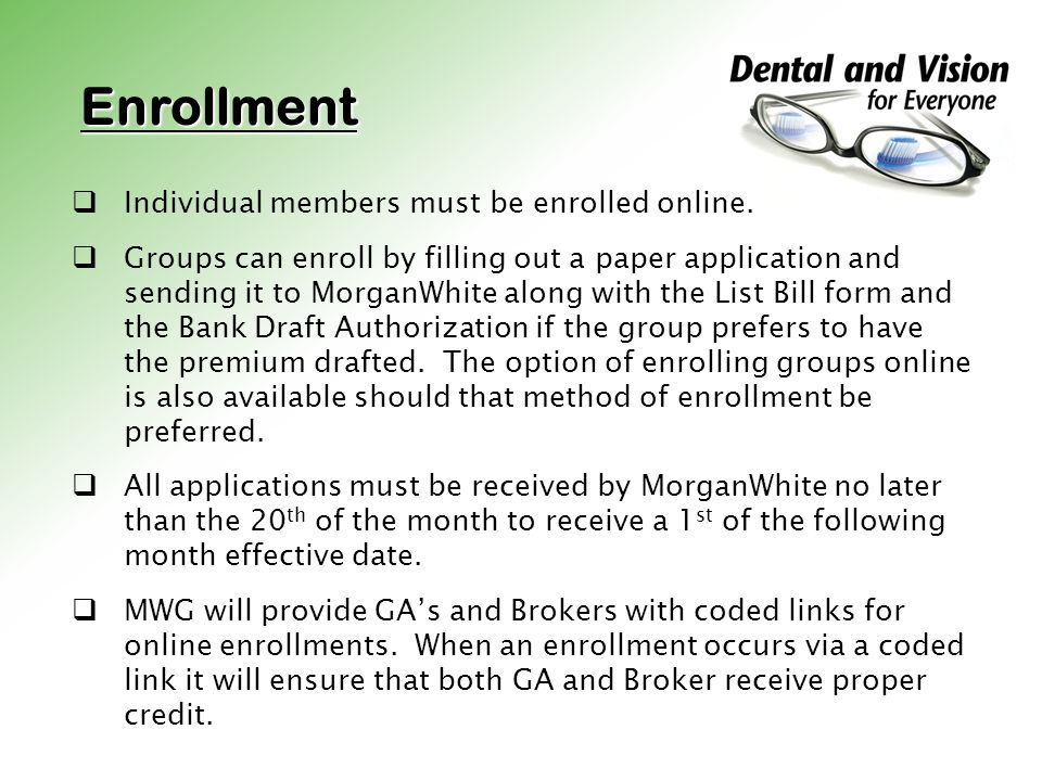 Enrollment Individual members must be enrolled online.