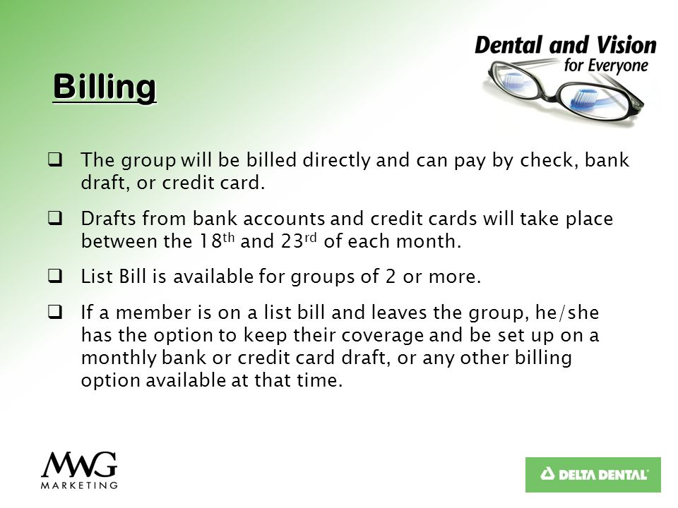 Billing The group will be billed directly and can pay by check, bank draft, or credit card.