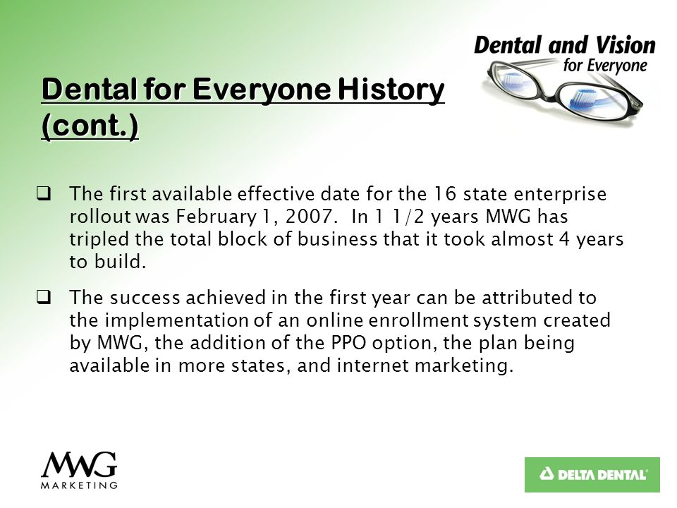 Dental for Everyone History (cont.)