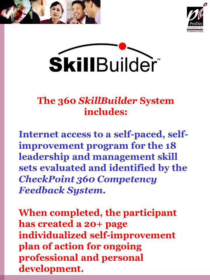 The 360 SkillBuilder System includes: