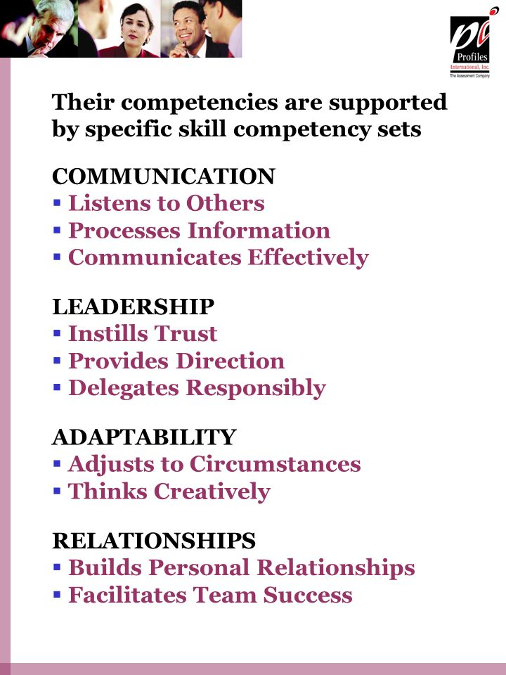 Their competencies are supported by specific skill competency sets