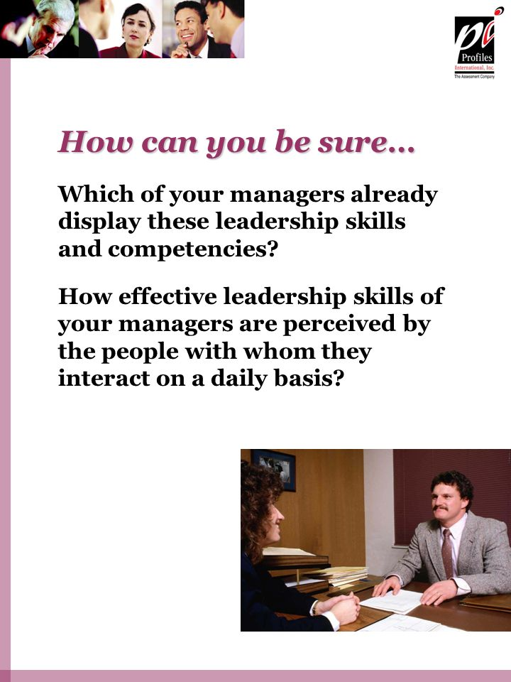 How can you be sure… Which of your managers already display these leadership skills and competencies