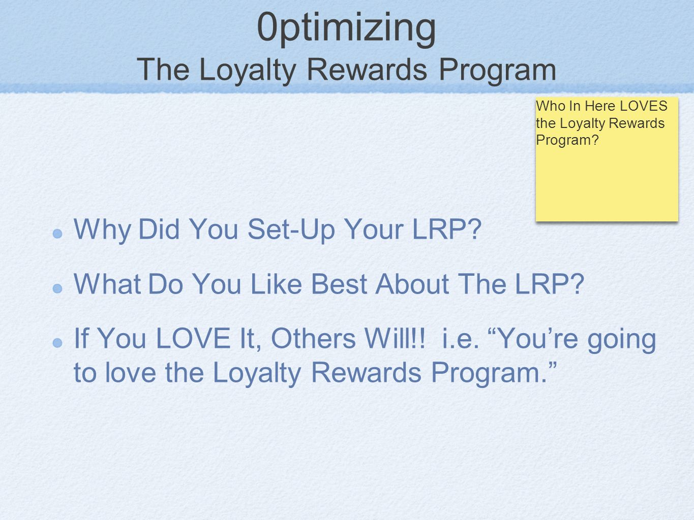 0ptimizing The Loyalty Rewards Program