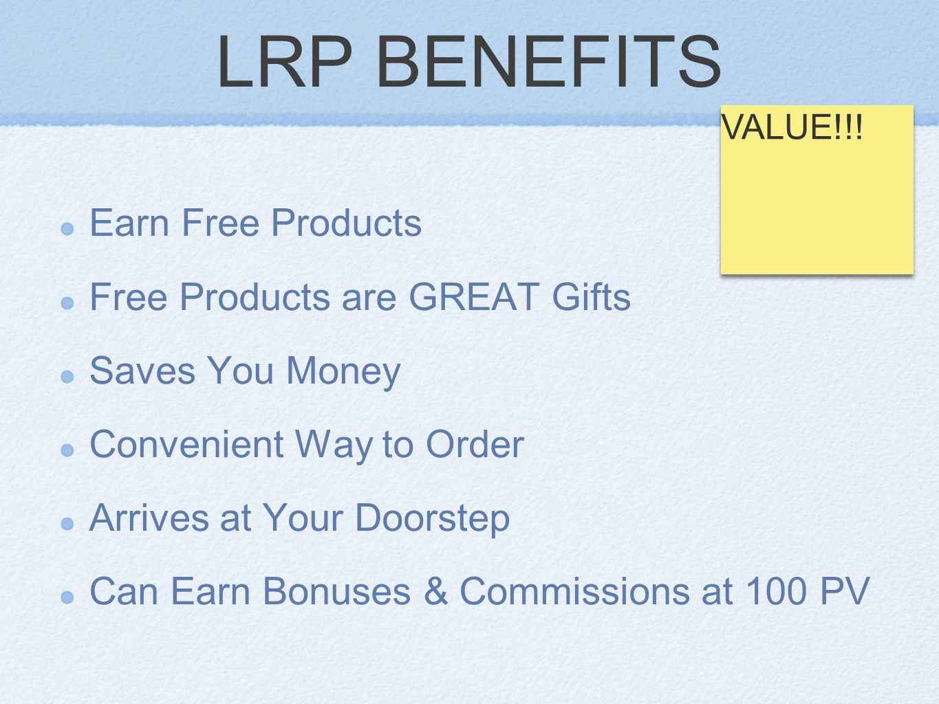 LRP BENEFITS Earn Free Products Free Products are GREAT Gifts