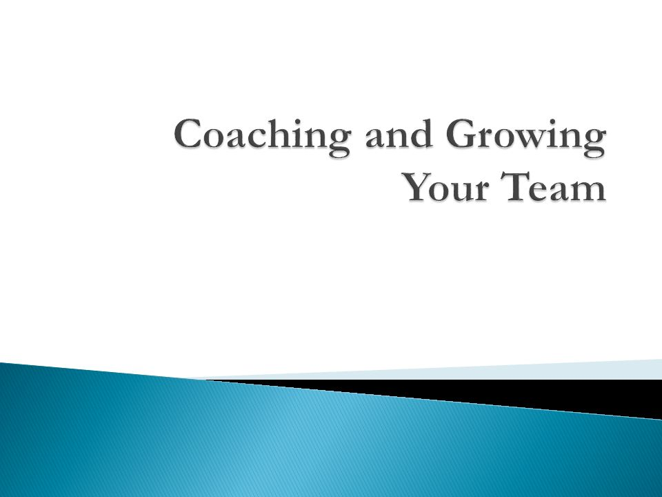 Coaching and Growing Your Team