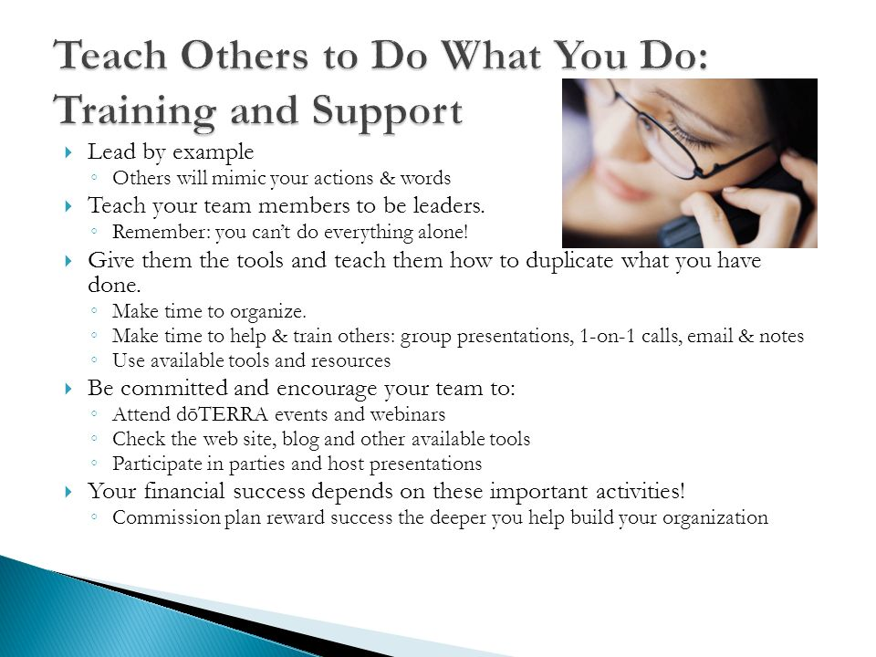 Teach Others to Do What You Do: Training and Support