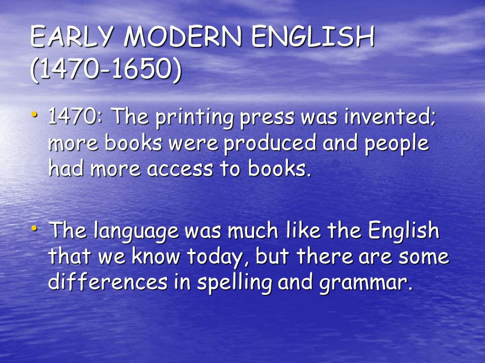 EARLY MODERN ENGLISH ( )