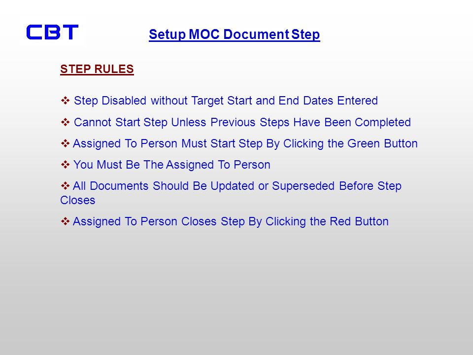 STEP RULES Step Disabled without Target Start and End Dates Entered. Cannot Start Step Unless Previous Steps Have Been Completed.