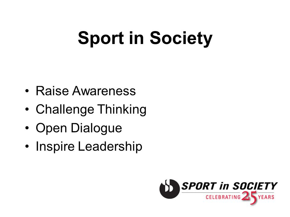 Sport in Society Raise Awareness Challenge Thinking Open Dialogue