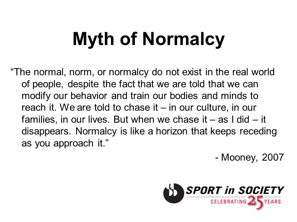 Myth of Normalcy