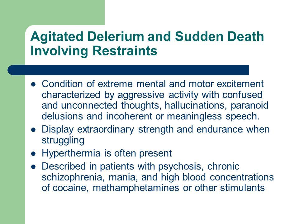 Agitated Delerium and Sudden Death Involving Restraints