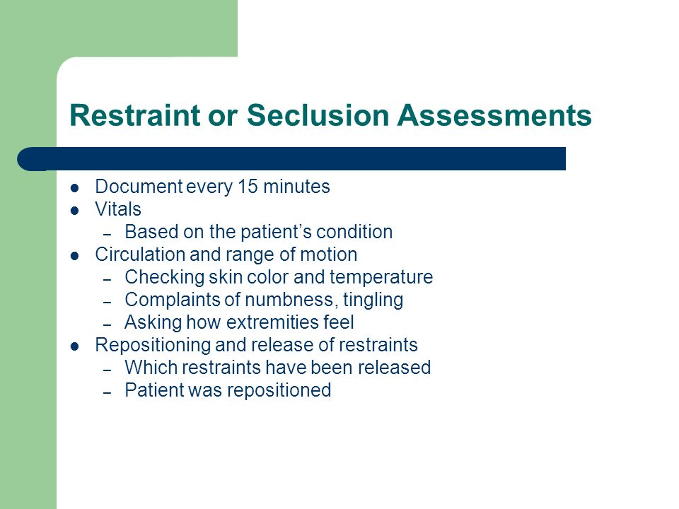 Restraint or Seclusion Assessments
