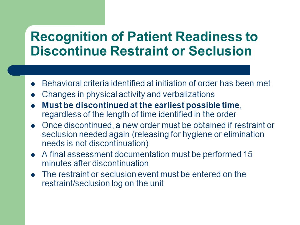 Recognition of Patient Readiness to Discontinue Restraint or Seclusion