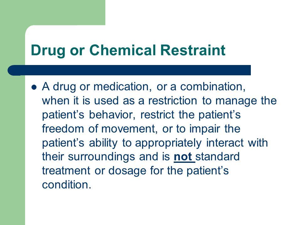 Drug or Chemical Restraint