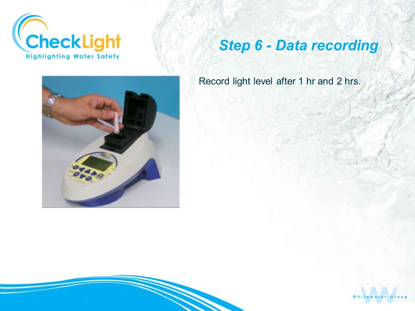 Step 6 - Data recording Record light level after 1 hr and 2 hrs.