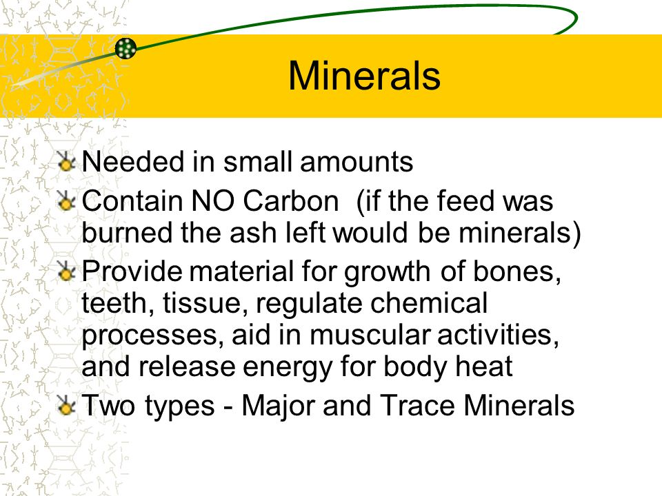 Minerals Needed in small amounts