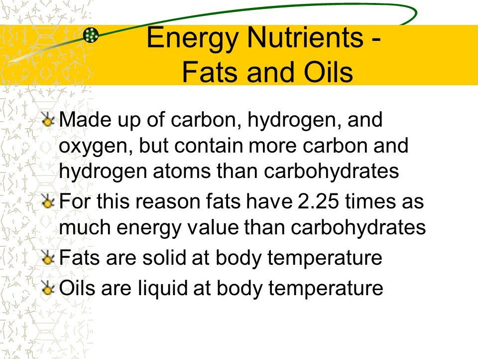 Energy Nutrients - Fats and Oils