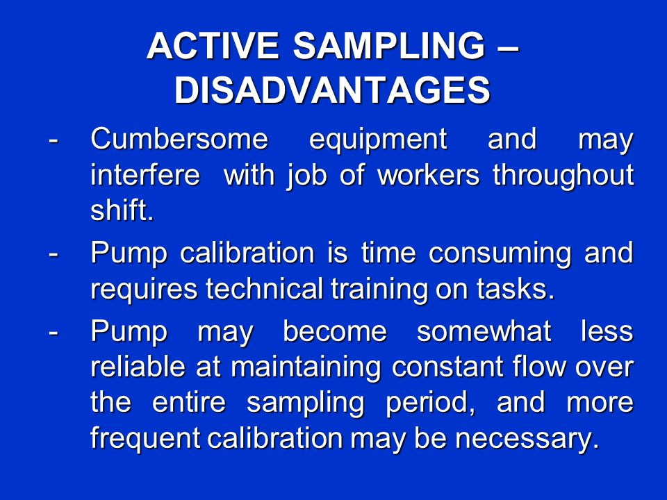 ACTIVE SAMPLING – DISADVANTAGES
