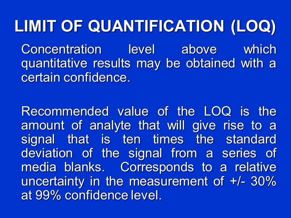 LIMIT OF QUANTIFICATION (LOQ)