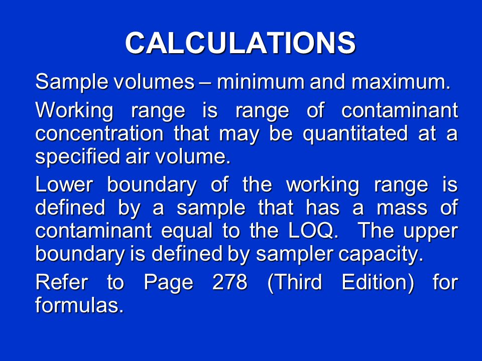 CALCULATIONS Sample volumes – minimum and maximum.