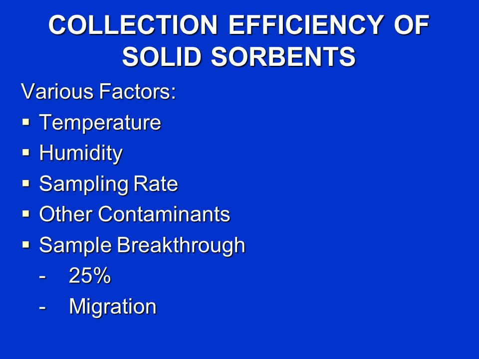 COLLECTION EFFICIENCY OF SOLID SORBENTS
