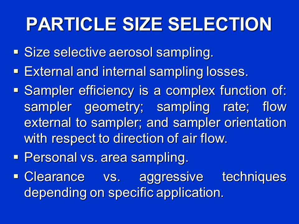 PARTICLE SIZE SELECTION