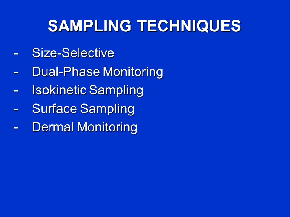 SAMPLING TECHNIQUES - Size-Selective - Dual-Phase Monitoring