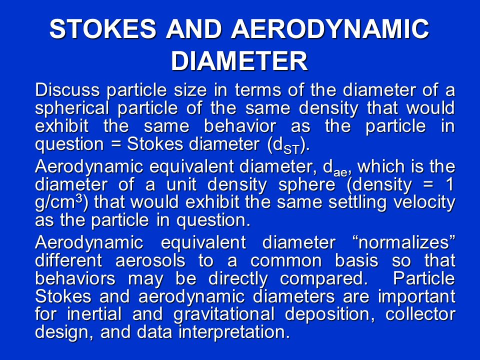 STOKES AND AERODYNAMIC DIAMETER