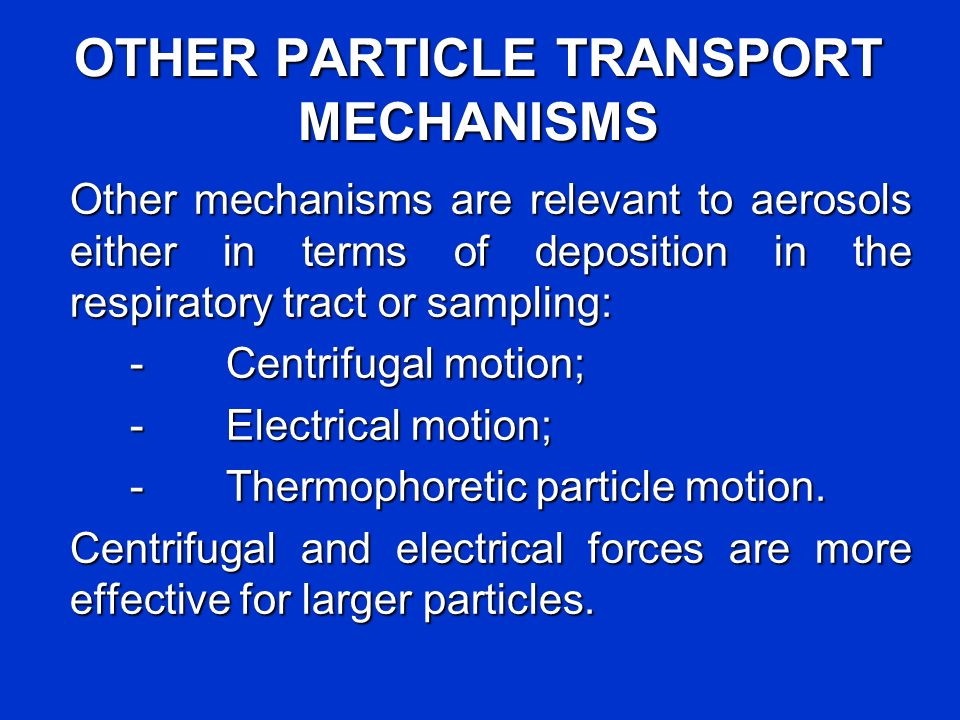 OTHER PARTICLE TRANSPORT MECHANISMS